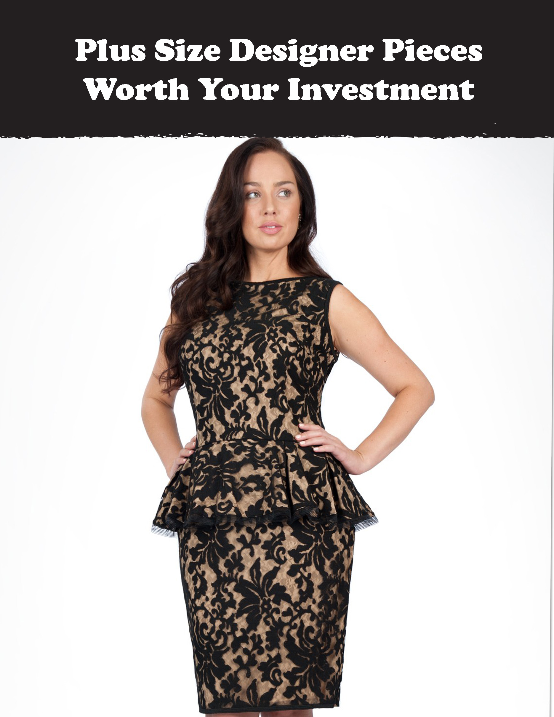 8 PLUS SIZE DESIGNER PIECES WORTH YOUR INVESTMENT   Stylish Curves