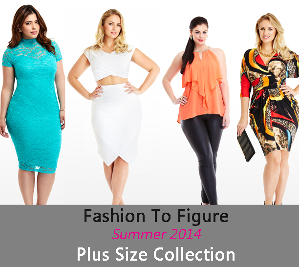 Fashion To Figure Summer 2014 Plus Size Collection Stylish Curves