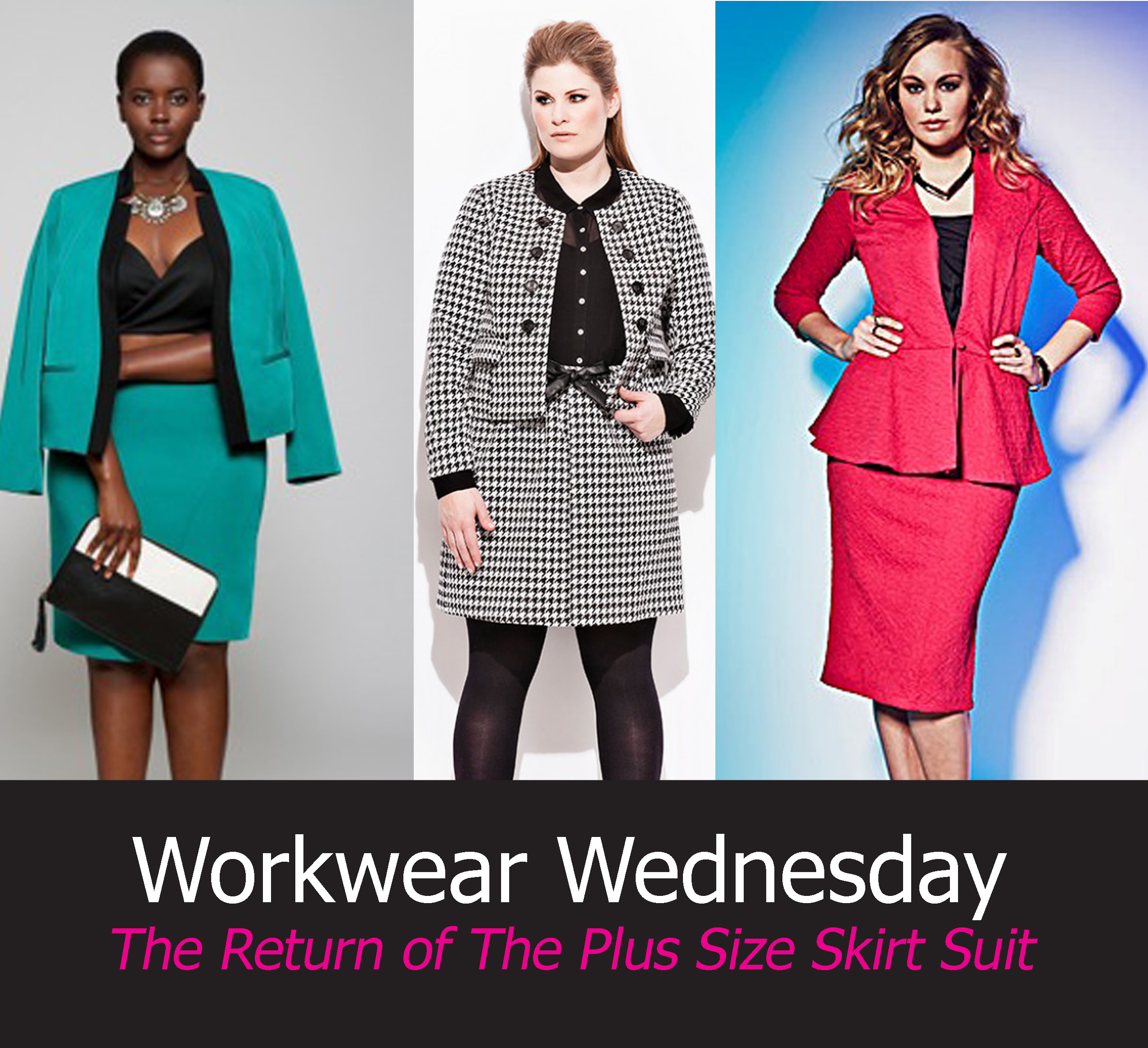 042588bad72 WORK WEAR WEDNESDAY  THE RETURN OF THE SKIRT SUIT (PLUS SIZE ...