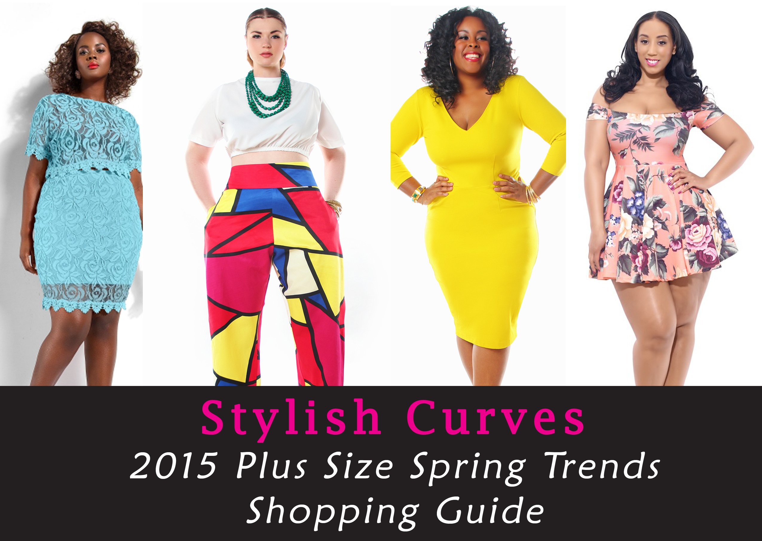 Our 2015 Plus Size Spring Trend Shopping Guide Is Here Stylish Curves