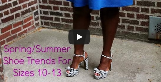 New Video On Spring Summer Shoe Trends For Size 10-13