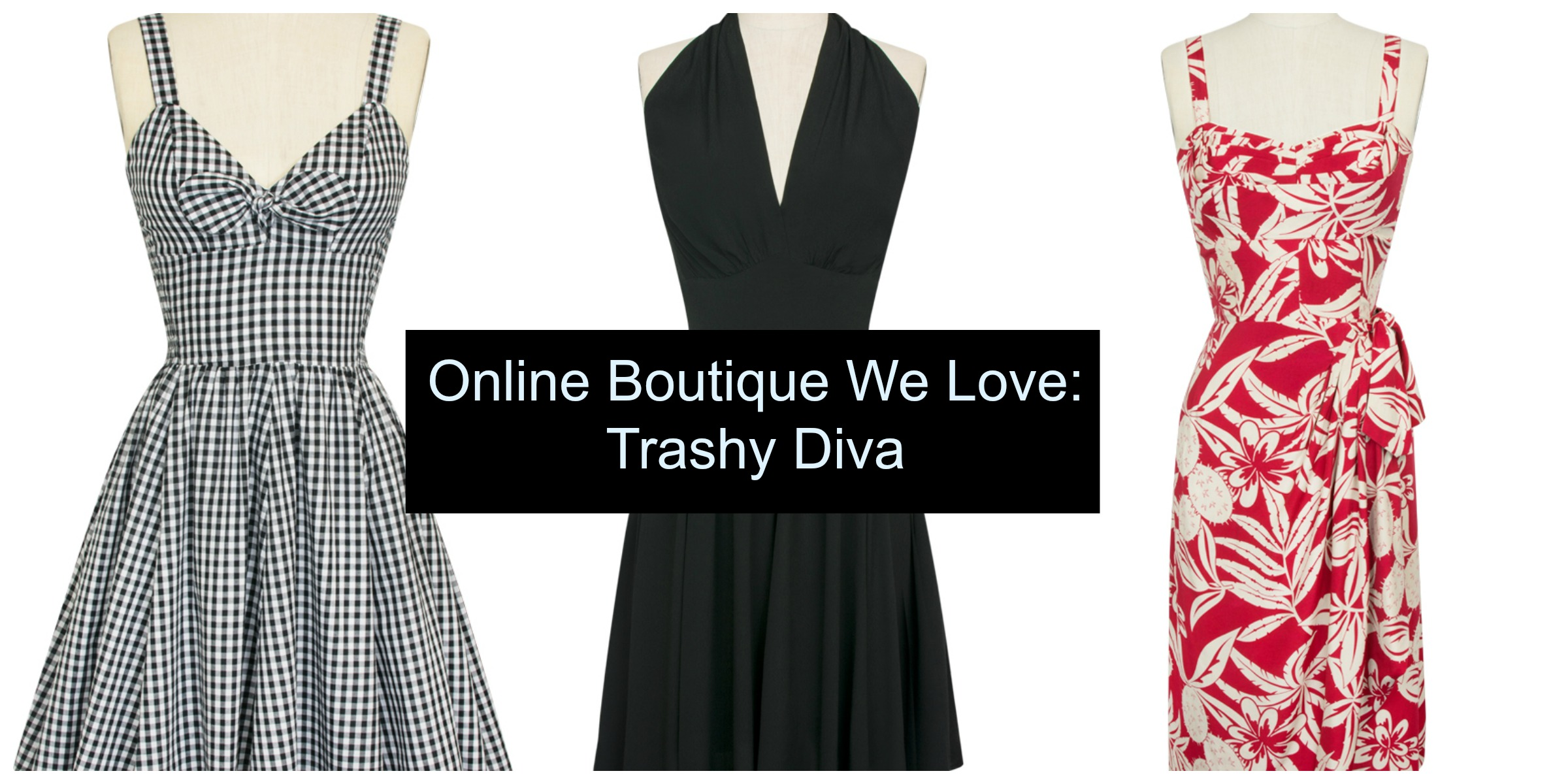 Online Boutique We Love Trashy Diva Stylish Curves